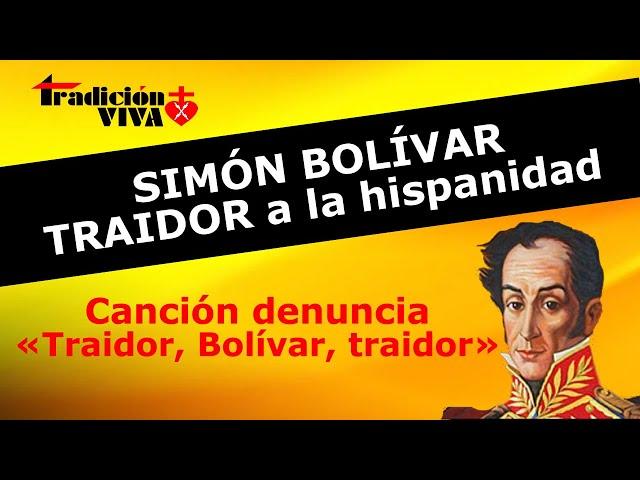 Simón Bolívar, traidor a la hispanidad