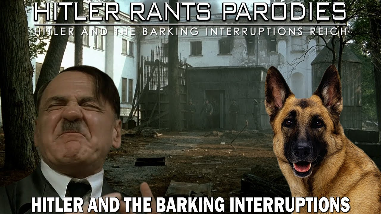 Hitler and the barking interruptions