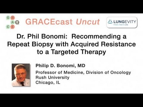 Dr Phil Bonomi: Recommending a Repeat Biopsy with Acquired Resistance to a Targeted Therapy