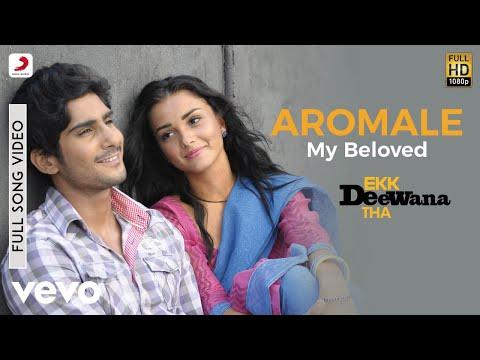 A.R. Rahman - Aromale My Beloved Video | Ekk Deewana Tha