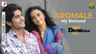 A.r. Rahman Aromale My Beloved Video  Ekk Deewana Tha