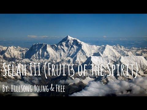 Hillsong Young & Free - Selah III Fruits of the Spirit Lyric Video
