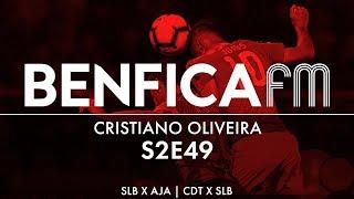#49 - Podcast Benfica FM | Benfica x Ajax, Tondela x Benfica, Cristiano Oliveira