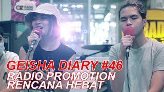 Geisha Diary #46 - Rencana Hebat Radio Promotion Bandung Bareng Dul Jaelani