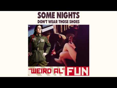 Don't Wear Those Shoes Some Nights mashup (Weird Al / Fun.)