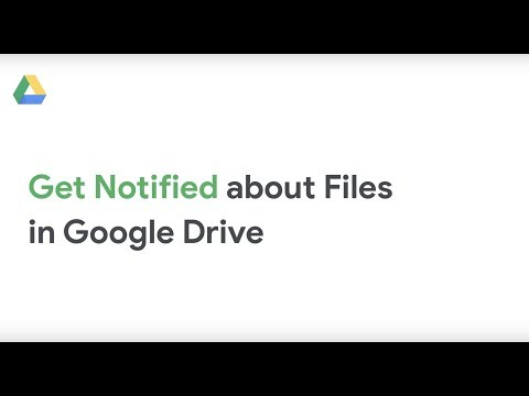 Get notified about files in Google Drive