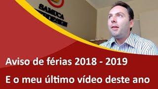 Aviso de férias 2018 - 2019 e o meu último vídeo deste ano - Samuca Webdesign