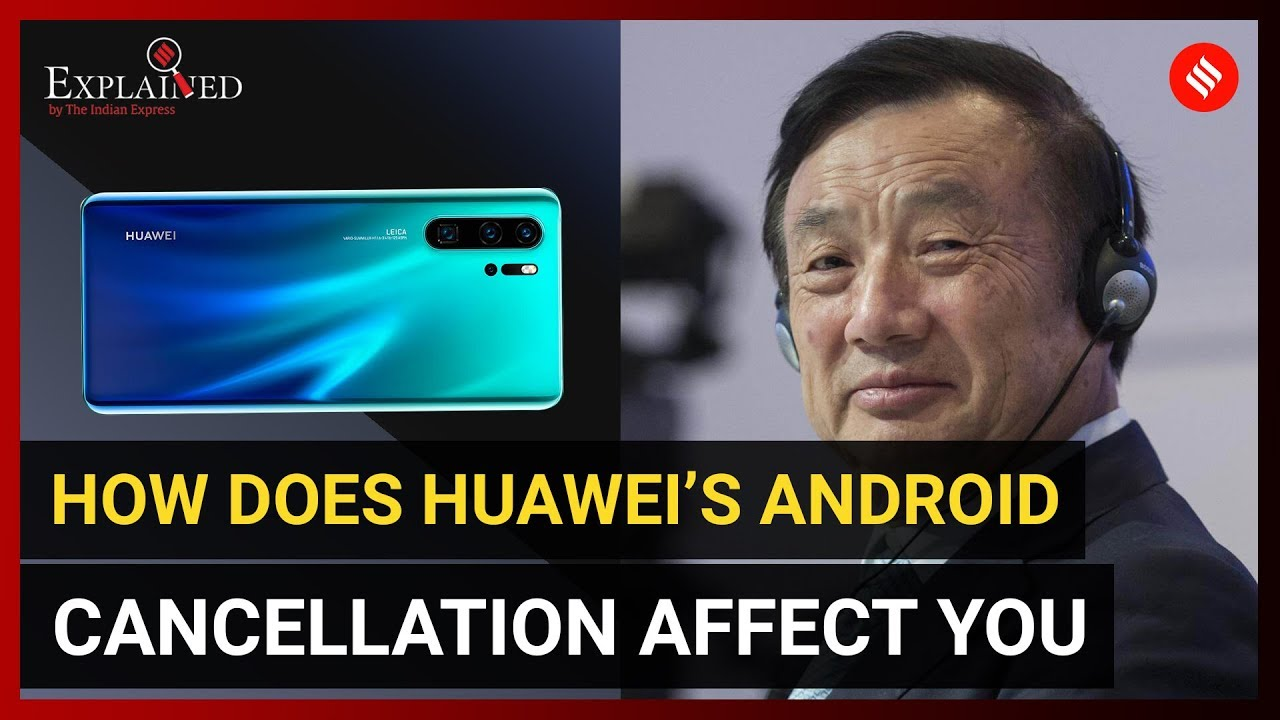 Affectingyou: Explained: How Does Huawei's Android Cancellation Affect