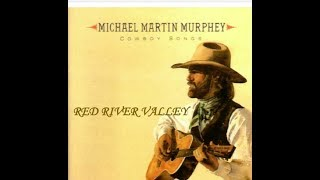 RED RIVER VALLEY    - Michael Martin Murphey - Cowboy Songs