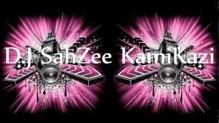 Chaya Hai Jo Dil Peh Remix {D.J SahZee KamiKazi}