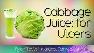 Cabbage Juice: Benefits (Stomach Ulcers)