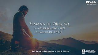 SEMANA DE ORAÇÃO - SEXTA 08/01/2021