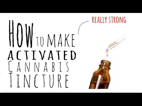 How To Make Activated Cannabis Tincture