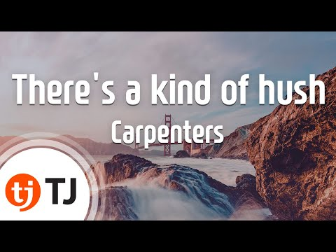 [TJ노래방] There's a kind of hush - Carpenters (There's a kind of hush - Carpenters) / TJ Karaoke