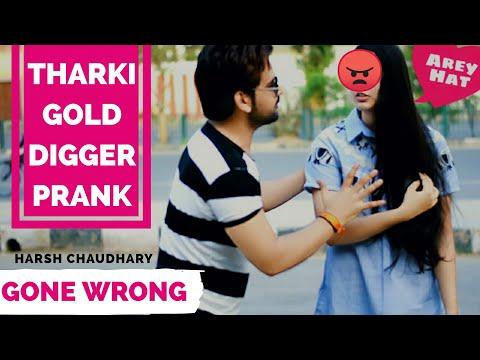 Gold Digger Prank India | Gone Wrong Prank (Desi) | Pranks In India | Pranks 2019 | Harsh Chaudhary