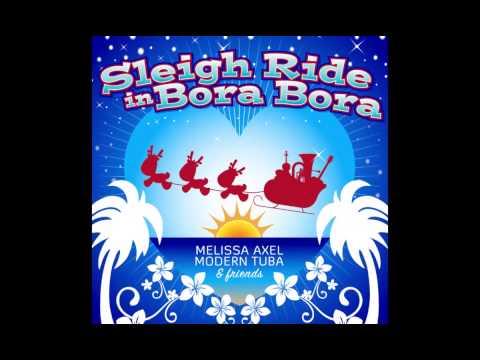 Sleigh Ride In Bora Bora - Novelty Holiday Christmas Song