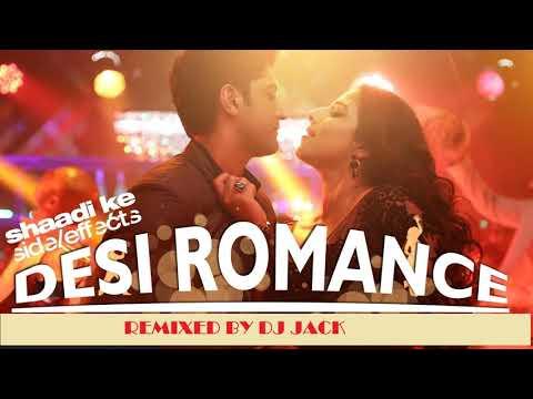 Desi Romance - Shaadi ke side effect - DJ JACK (Mum-Boi Mix)