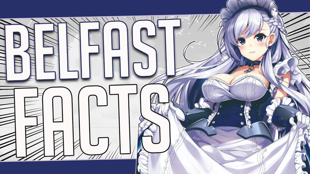 5 Facts About Belfast Azur Lane Youtube Even though there may not be a single perfect fleet in azur lane, there are a couple of things you should consider when building your ultimate fleet. 5 facts about belfast azur lane