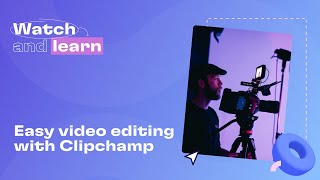 Easy video editing with Clipchamp 2020