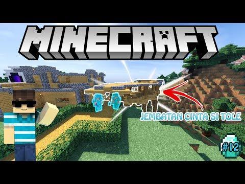JEMBATAN MENCARI JODOH SI TOLE - Minecraft Tole Survival eps.12