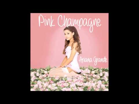 Ariana Grande - Pink Champagne (Audio)