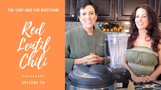 The Chef And The Dietitian - Episode 56 - Red Lentil Chili