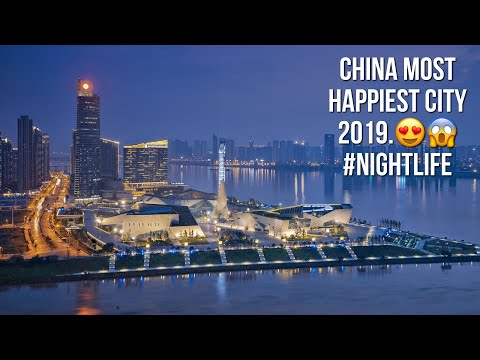 china most happiest city | Changsha nightlife | vlog 001 | 2019 | #china #changsha