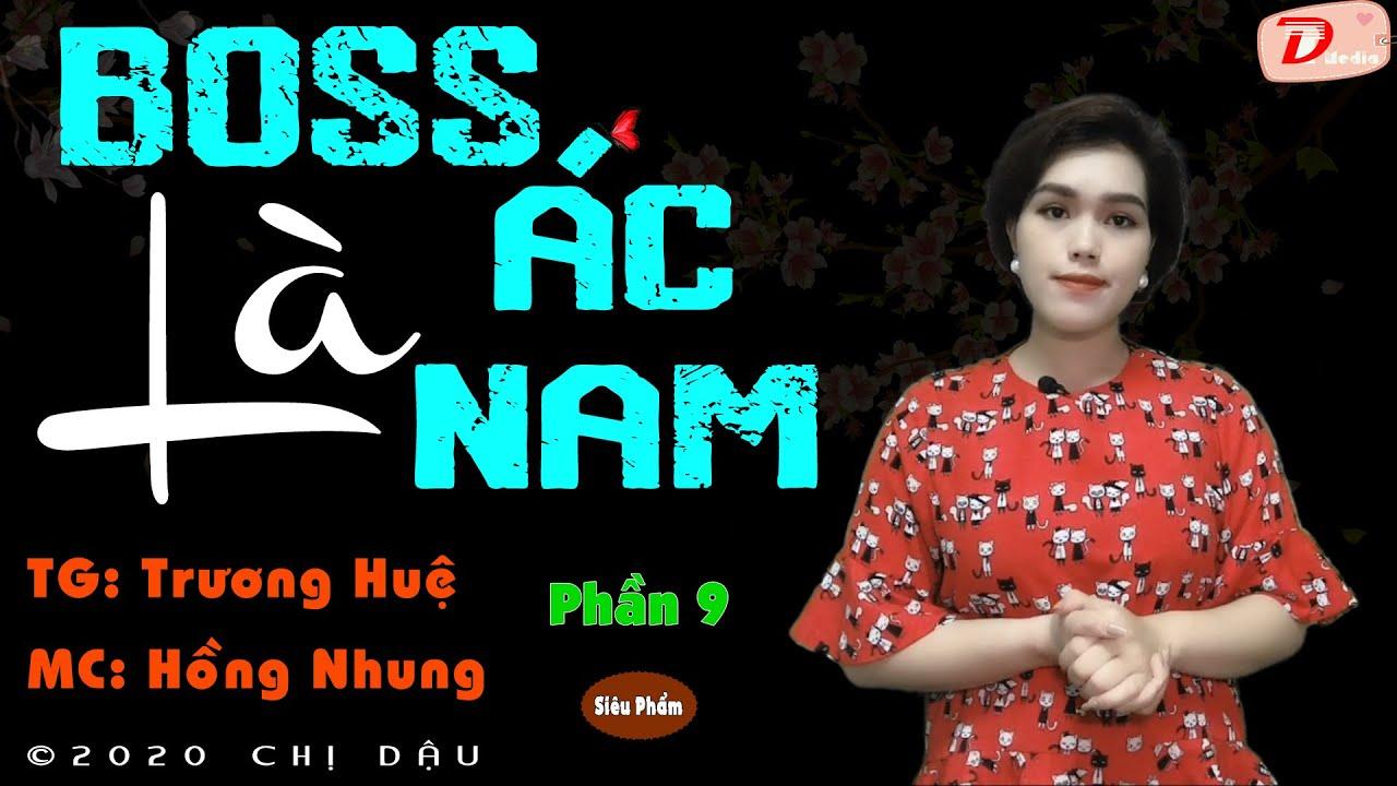 Boss là ác nam – Tập 9 – Truyện tâm lí xã hội qua phần diễn đọc của Mc Hồng Nhung