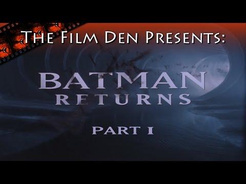 The Film Den: Batman Returns, Part 1
