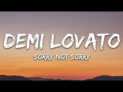 Demi Lovato - Sorry Not Sorry (Lyrics)