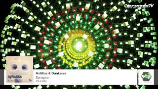 Antillas & Dankann - Synapse (Club Mix)
