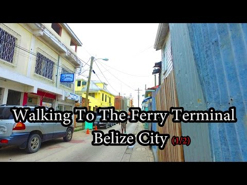 Belize City - Walking To The Ferry Terminal (1/2)