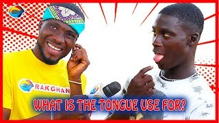 What's the TONGUE used for? | Street Quiz | Funny Videos | Funny African Videos | African Comedy |