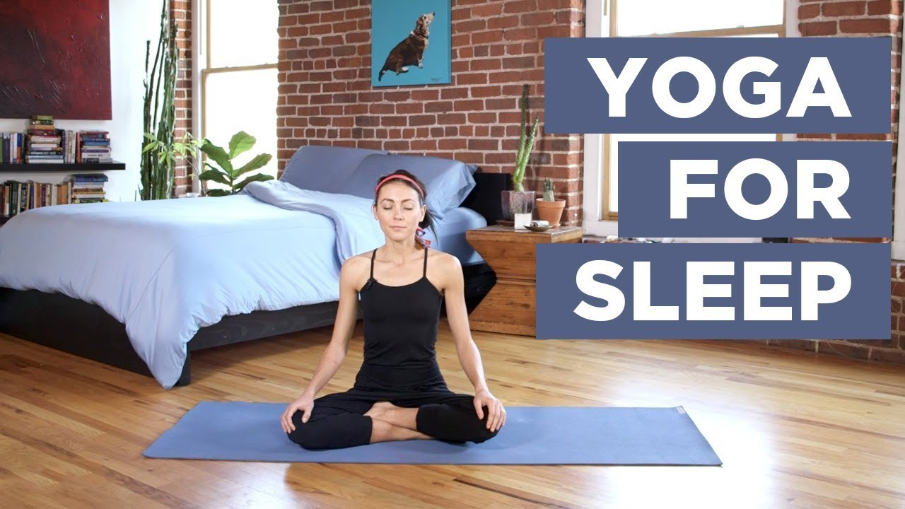 Yoga for Sleep - Practice This 39-Minute Bedtime Yoga Sequence For Better  Sleep