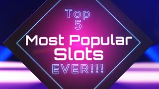 The 5 Most Popular Online Slots To Be Playing Right Now