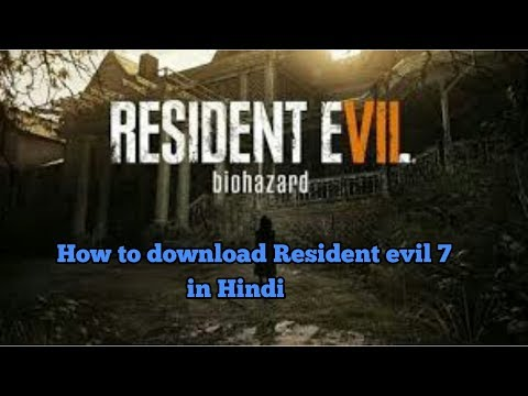 How to download Resident evil 7 for PC in...