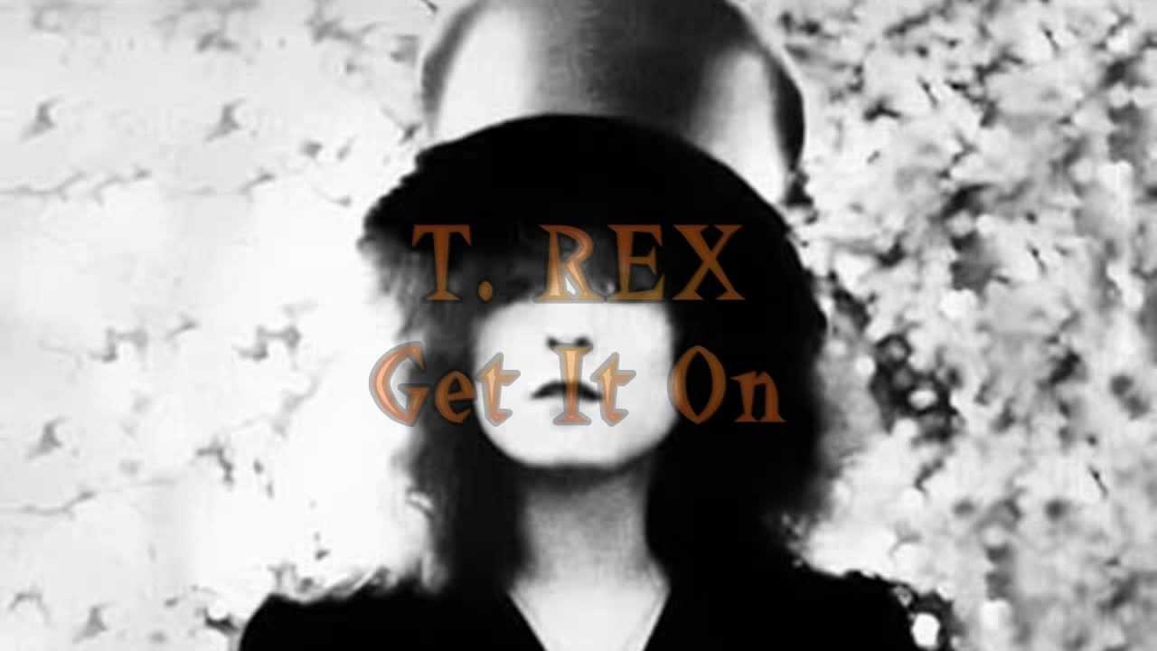 t-rex-get-it-on-lyrics-hd-thestonedtripper