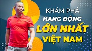 Hang Sơn Đoòng - Cùng Phạm Thành Long khám phá hang động lớn nhất Thế giới tại Việt Nam
