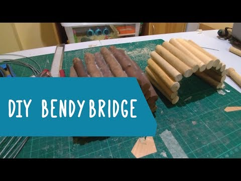 DIY Bendy Bridge