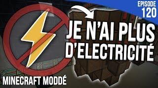 JE N'AI PLUS D'ÉLECTRICITÉ...   Minecraft Moddé S3   Episode 120