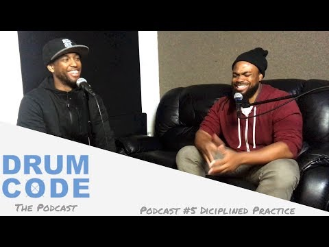 Disciplined Practice (#DrumCode Podcast 05)