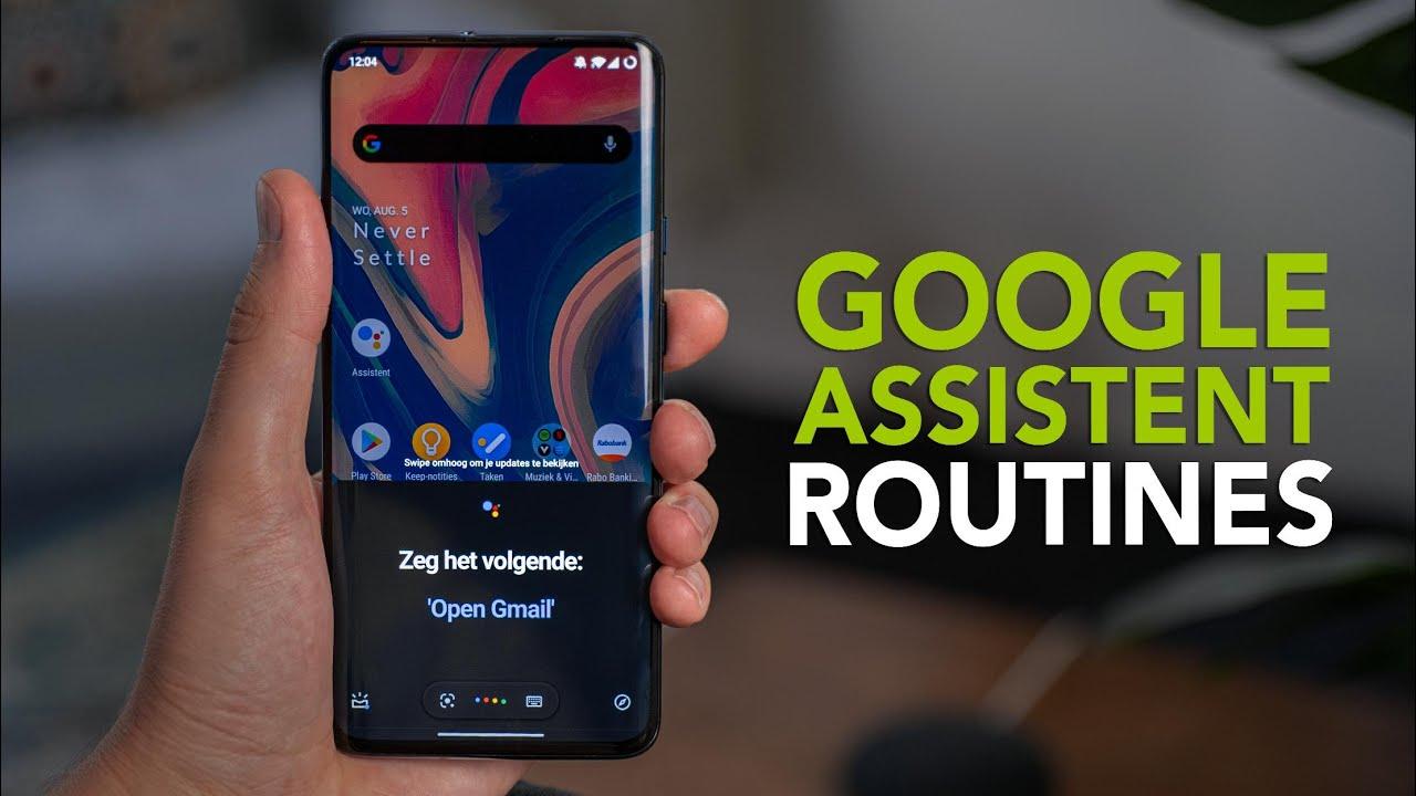 Zo gebruik je Google Assistent-routines