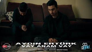 Aydın Ertürk - ''Vay Anam Vay'' 2020 Official Klip AYZ Müzik ve Film Yapım - (Official Video)