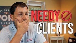 Overcoming NEEDY Clients