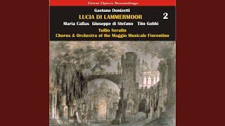 "Lucia di Lammermoor: Act III, Scene 2 - ""Oh, meschina! Oh, fato orrendo!"""