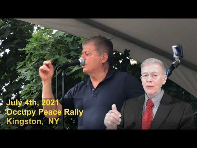 Judge Napolitano - Speech at Gerald Celente's Occupy Peace Rally, July 4th 2021 in Kingston, NY