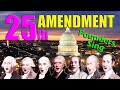 25th AMENDMENT - by Founders Sing w/ Founding Fathers, Trump & Capitol Insurgents