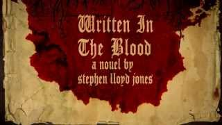 WRITTEN IN THE BLOOD by Stephen Lloyd Jones (book trailer)