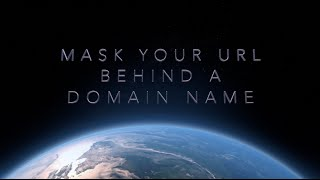 Masking Your URL Behind A Domain Name