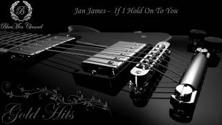 Jan James - If I Hold On To You - (BluesMen Channel Music)